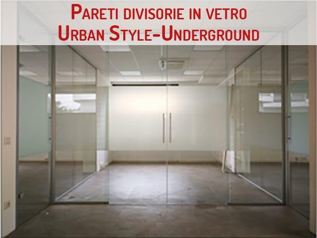 Pareti divisorie in vetro, Urban Style-Undergound